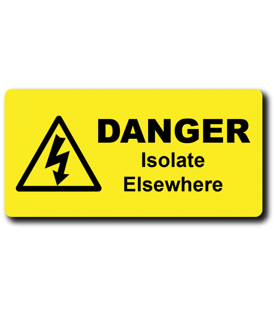 Danger Isolate Elsewhere Label
